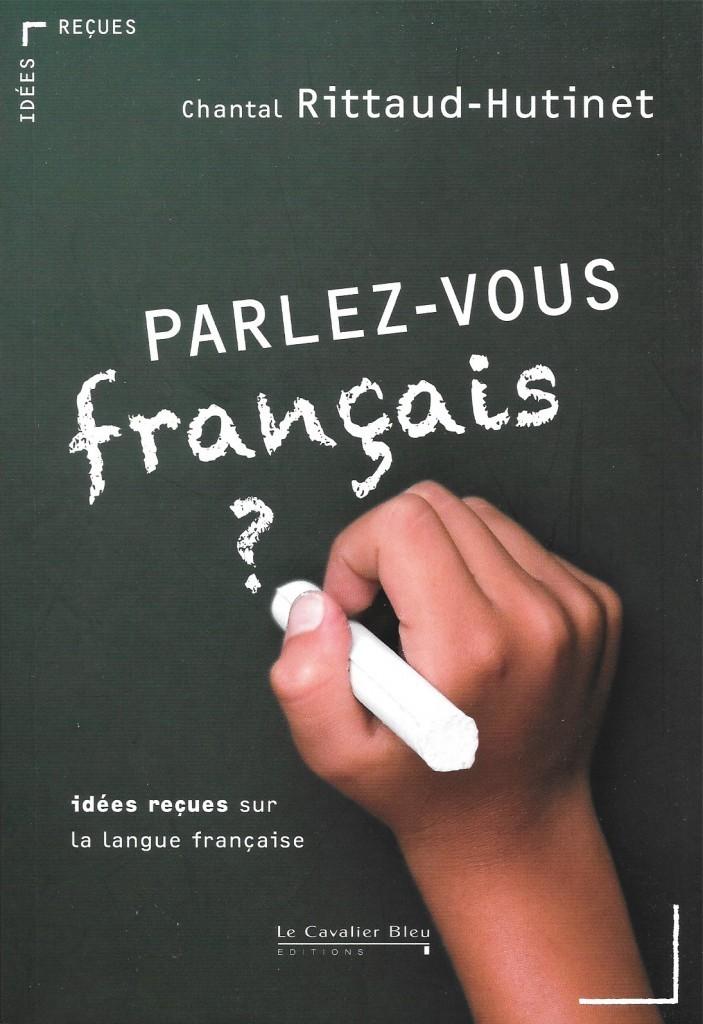 Nouvelles idées reçues sur la langue française   L'Oreille tendue