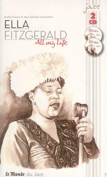 Ella Fitzgerald, All my Life, le Monde du jazz, 2009