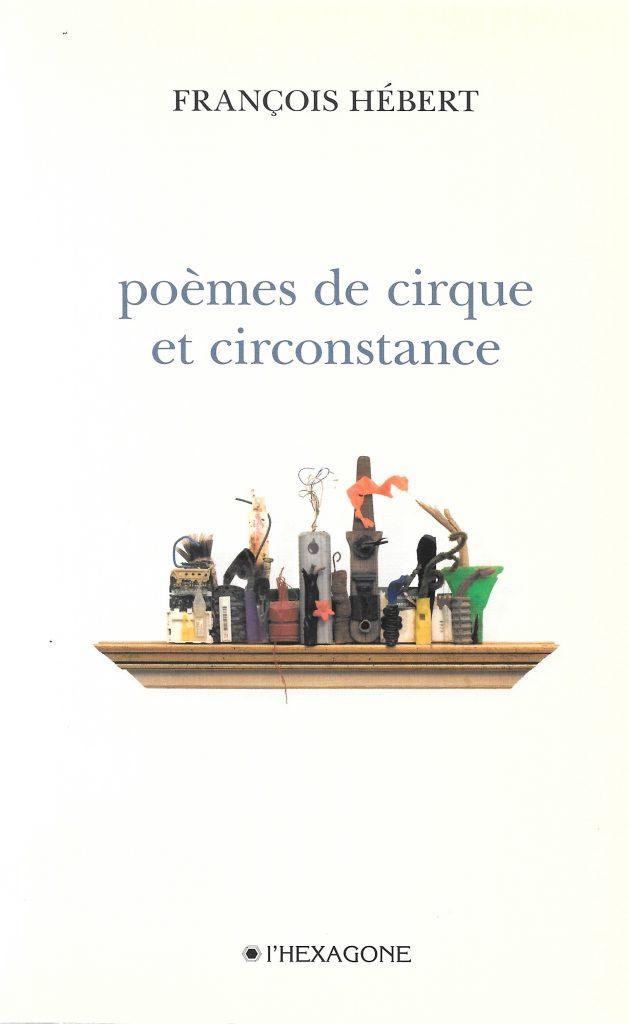 François Hébert, Poèmes de cirque et circonstance, 2009, couverture