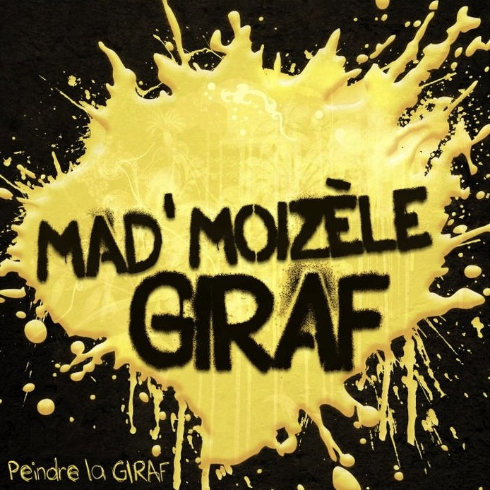 Mad'MoiZèle GIRAF, Peindre la GIRAF, 2009, pochette