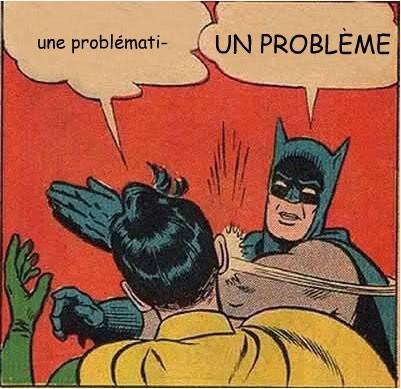 Batman, Robin et la problématique