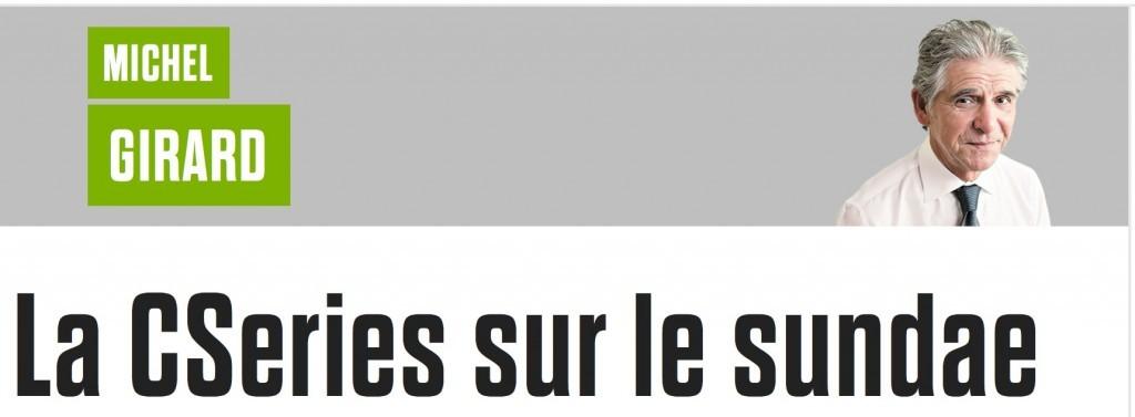 Michel Girard, «La CSeries sur le sundae». le Journal de Montréal, 19 février 2016