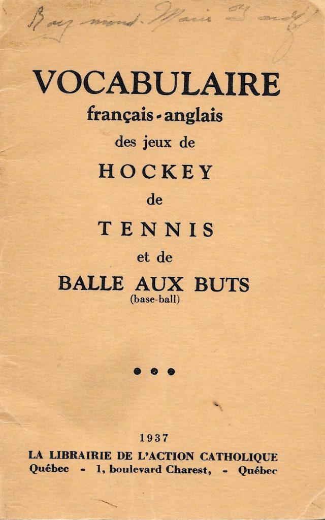 Vocabulaire français-anglais des jeux de hockey[,] de tennis et de balle aux buts (base-ball), 1937, couverture