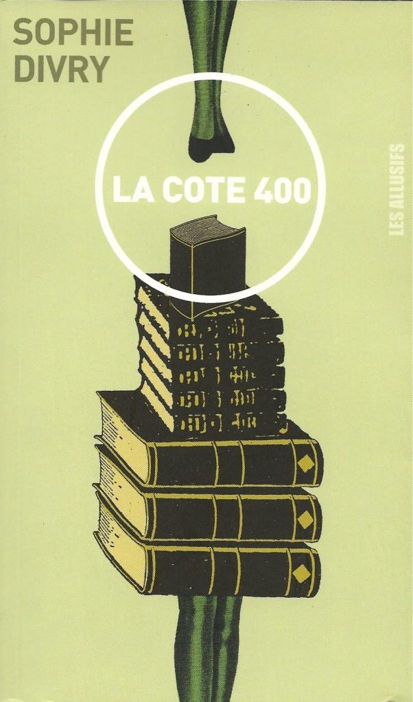 Sophie Divry, la Cote 400, 2010, couverture
