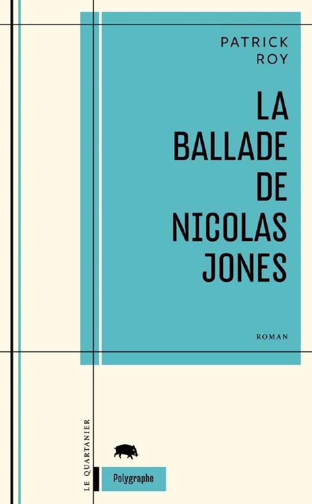 Patrick Roy, la Ballade de Nicolas Jones, 2010, couverture