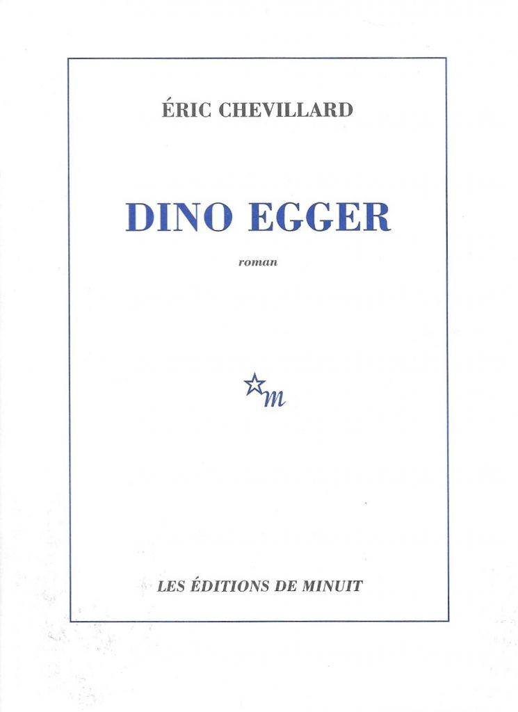 Éric Chevillard, Dino Egger, 2011, couverture