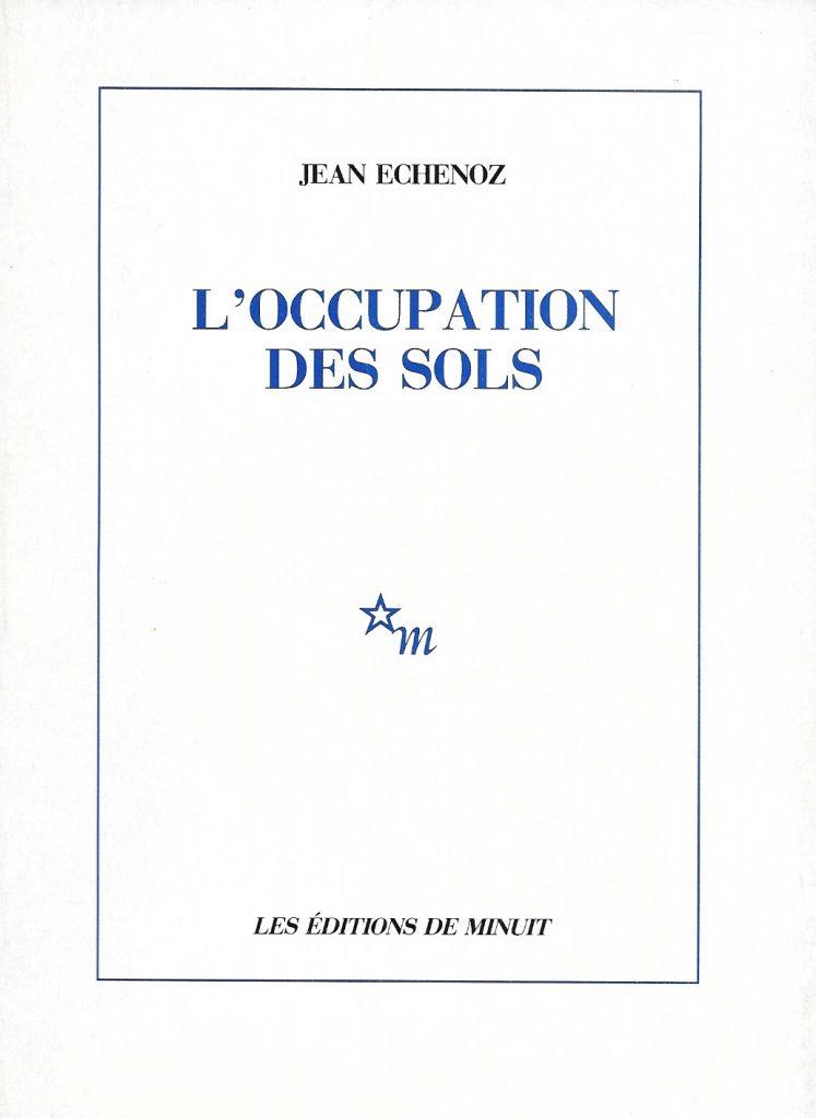 Jean Echenoz, l'Occupation des sols, 1988, couverture