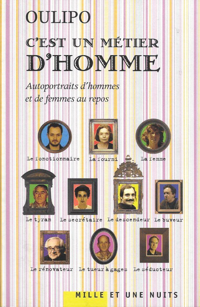 Oulipo, C'est un métier d'homme. Autoportraits d'hommes et de femmes au repos, 2010, couverture