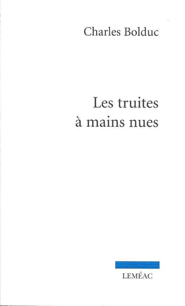 Charles Bolduc, les Truites à mains nues, 2012, couverture