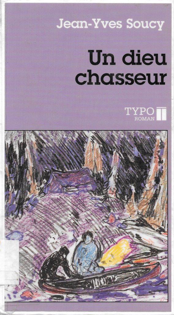 Jean-Yves Soucy, Un dieu chasseur, éd. de 1997, couverture