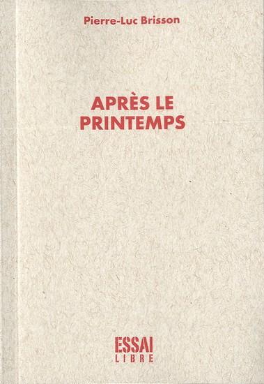 Après le printemps (Pierre-Luc Brisson)