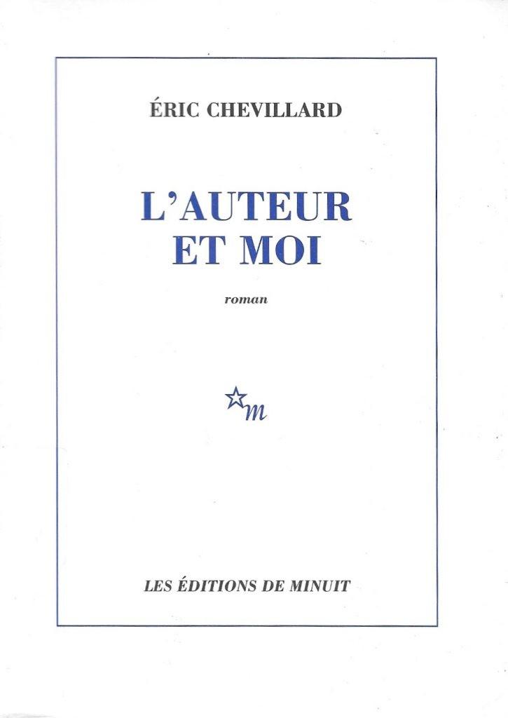 Éric Chevillard, l'Auteur et moi, 2012, couverture