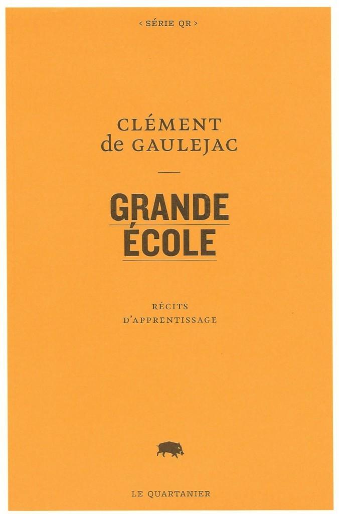 Clément de Gaulejac, Grande école, 2012, couverture