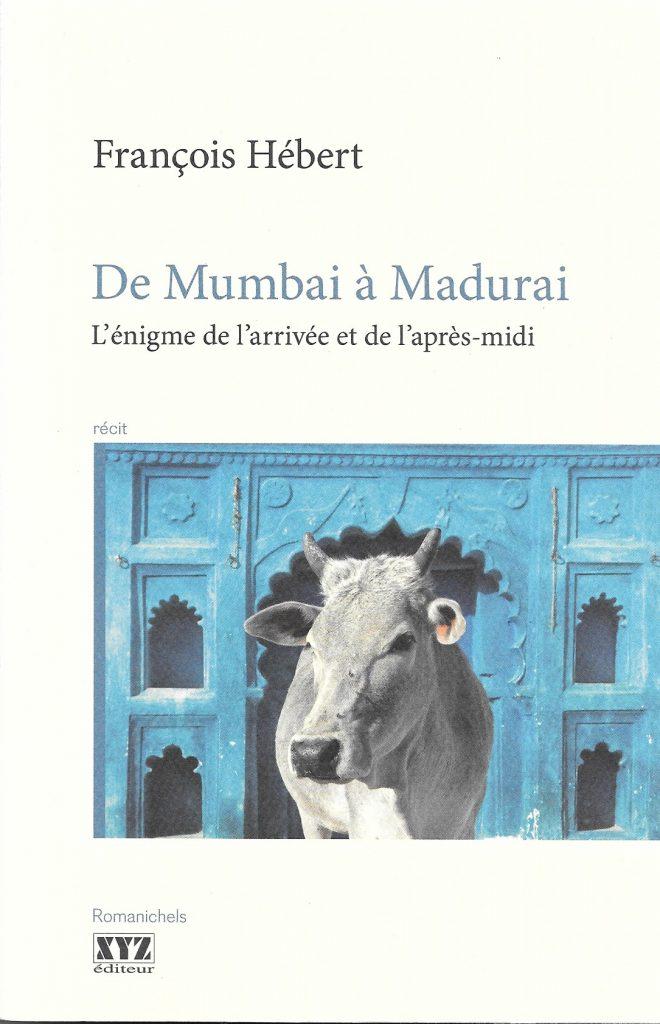 François Hébert, De Mumbai à Madurai, 2013, couverture