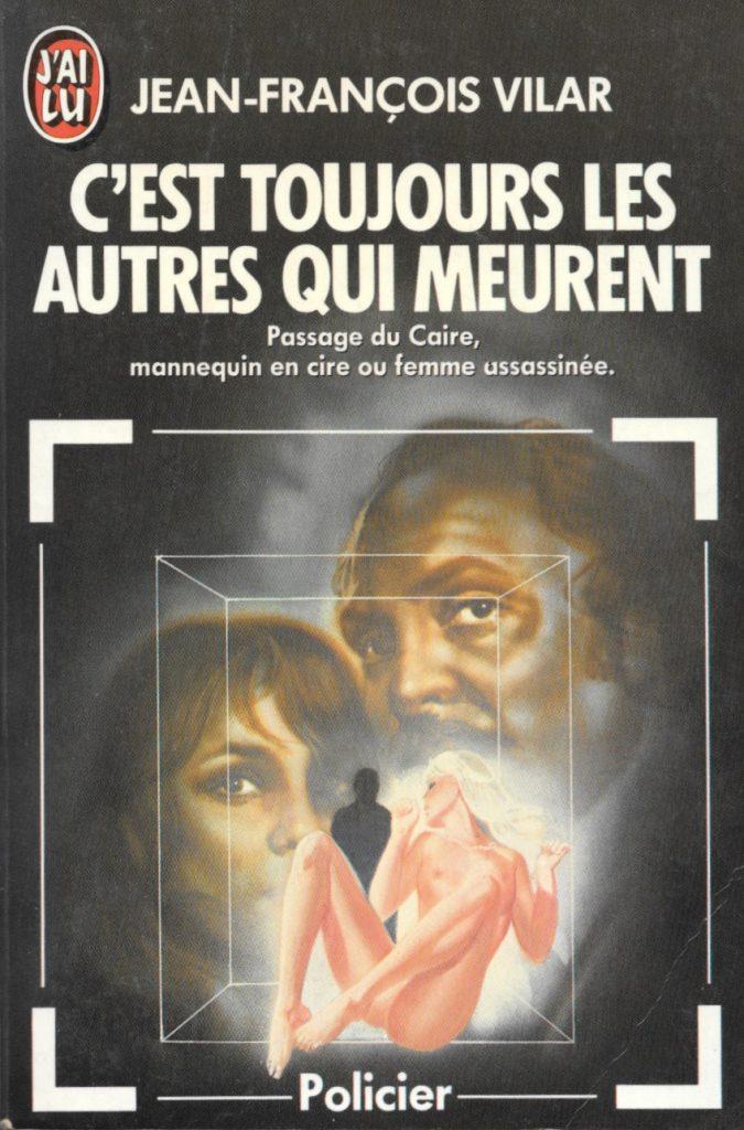 Jean-François Vilar, C'est toujours les autres qui meurent, éd. de 1986, couverture