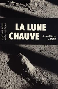 Jean-Pierre Cannet, la Lune chauve, 1991, couverture