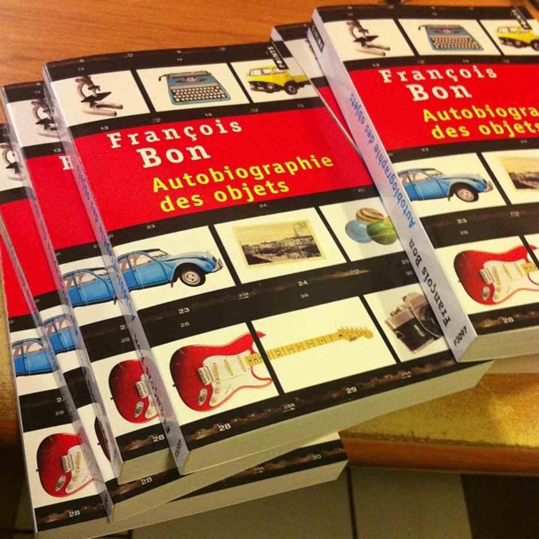 François Bon, Autobiographie des objets, édition de poche, 2013
