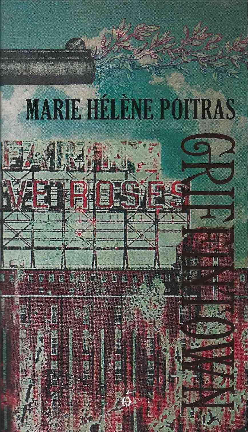 Marie-Hélène Poitras, Griffintown, édition de poche, 2013, couverture