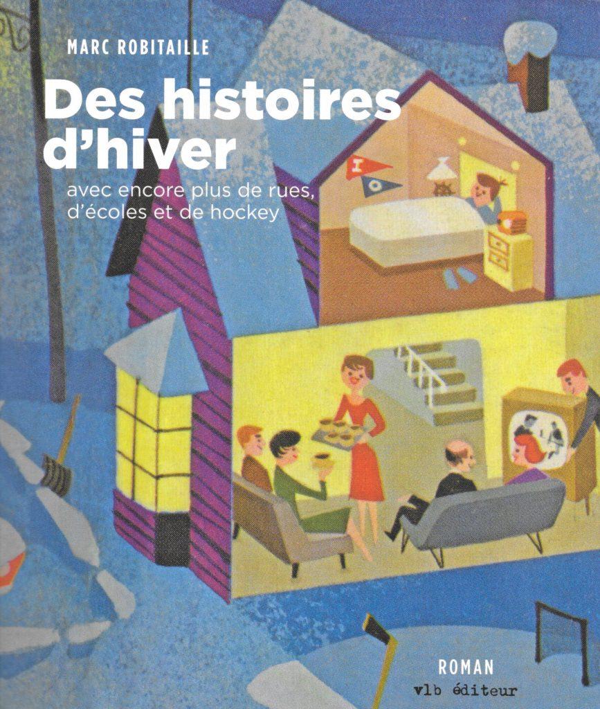 Marc Robitaille, Des histoires d'hiver avec encore plus de rues, d'écoles et de hockey, 2013, couverture