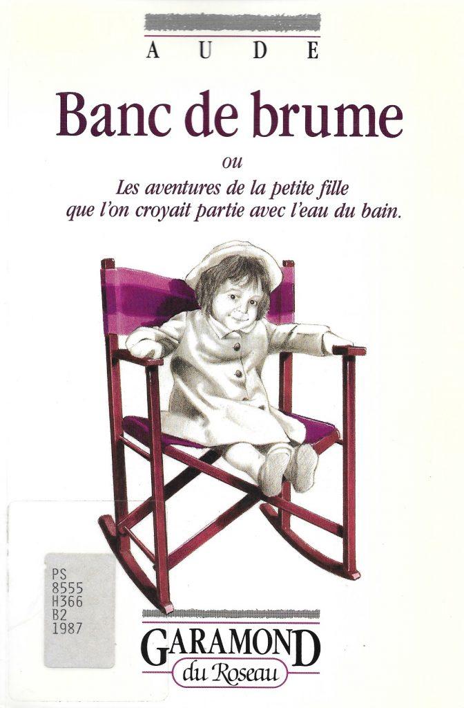 Aude, Banc de brume ou Les aventures de la petite fille que l'on croyait partie avec l'eau du bain, 1987, couverture