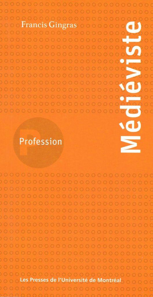 Francis Gingras, Profession médiéviste, 2014, couverture