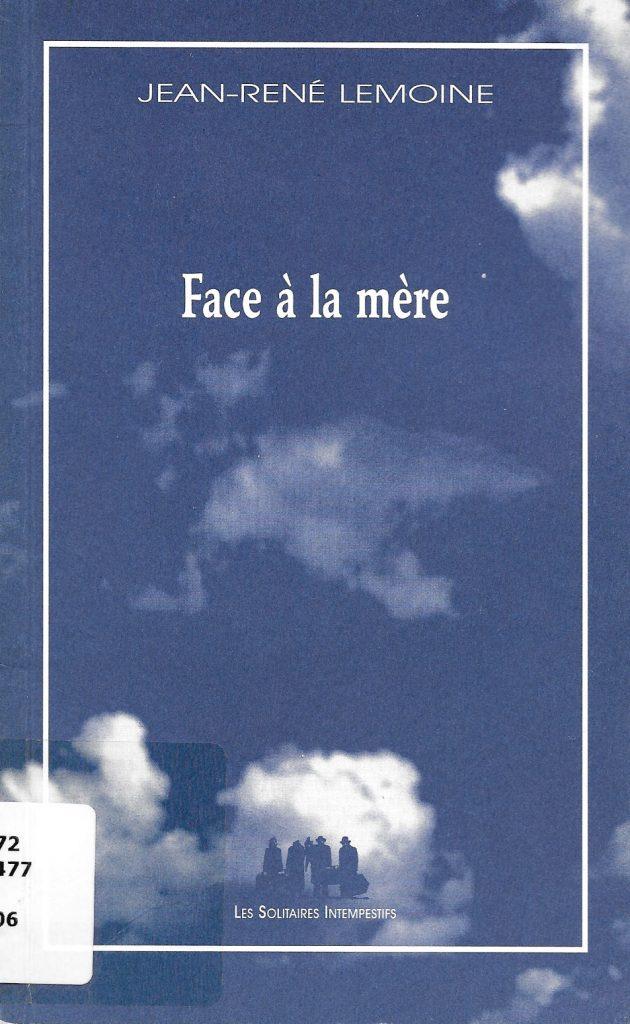 Jean-René Lemoine, Face à la mère, 2006, couverture