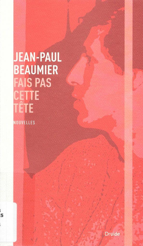 Jean-Paul Beaumier, Fais pas cette tête, 2014, couverture
