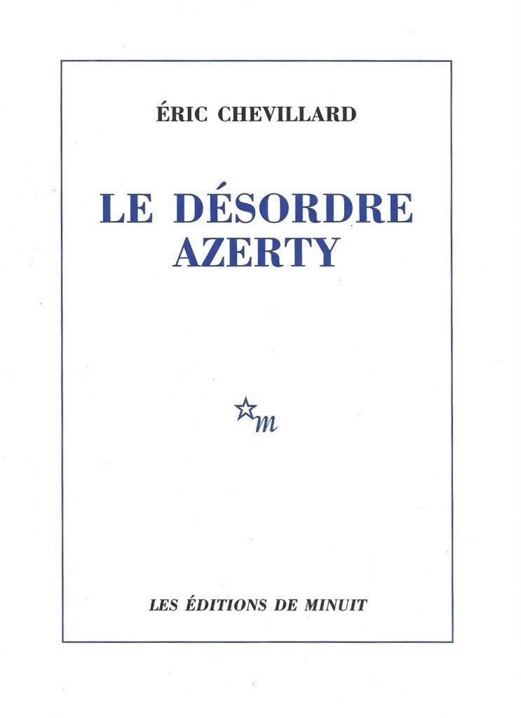 Éric Chevillard, le Désordre azerty, 2014, couverture