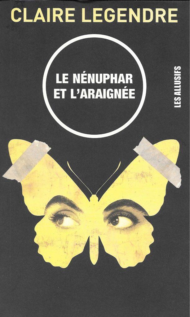 Claire Legendre, le Nénuphar et l'araignée, 2015, couverture