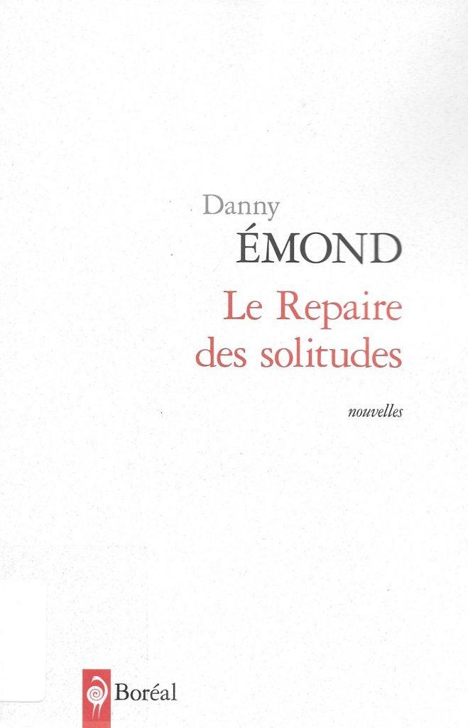 Danny Émond, le Repaire des solitudes, 2015, couverture