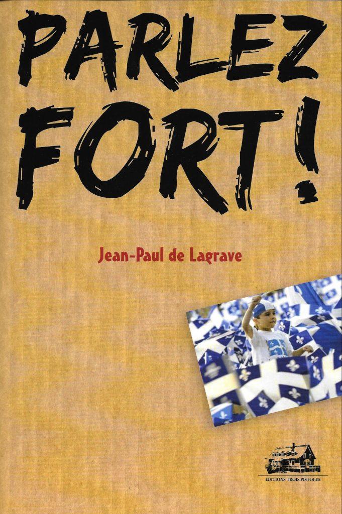 Jean-Paul de Lagrave, Parlez fort !, 2015, couverture