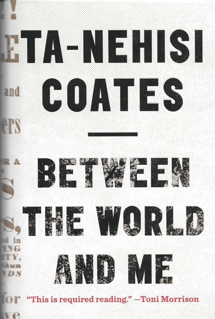 Ta-Nehisi Coates, Between the World and Me, 2015, couverture