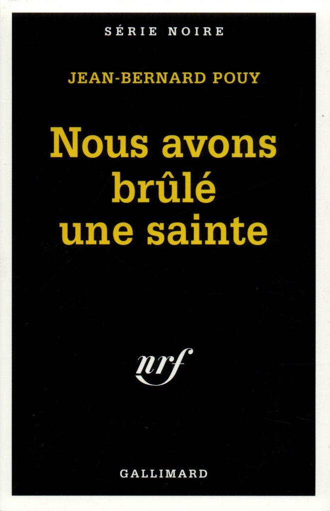 Jean-Bernard Pouy, Nous avons brûlé une Sainte, éd. de 1995, couverture