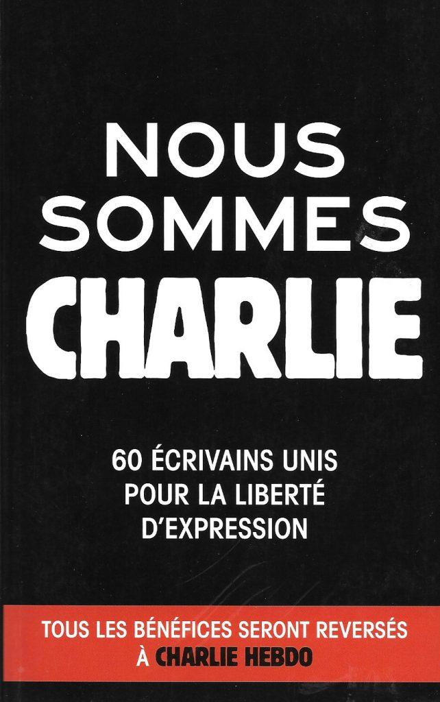 Nous sommes Charlie. 60 e?crivains unis pour la liberte? d'expression, 2015, couverture