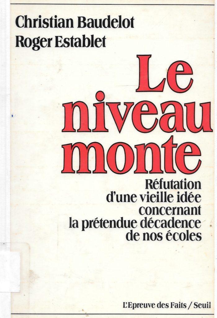 Christian Baudelot et Roger Establet, Le niveau monte, 1989, couverture