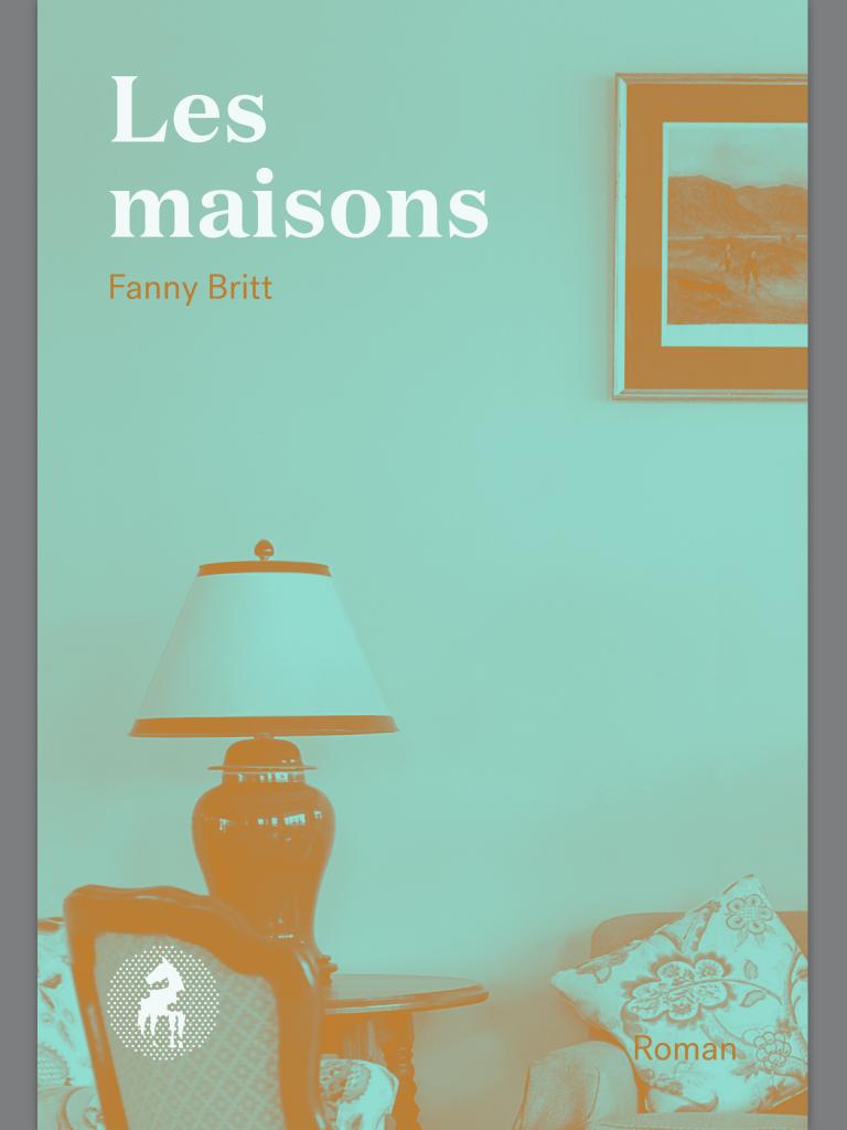 Fanny Britt, les Maisons, 2015, couverture