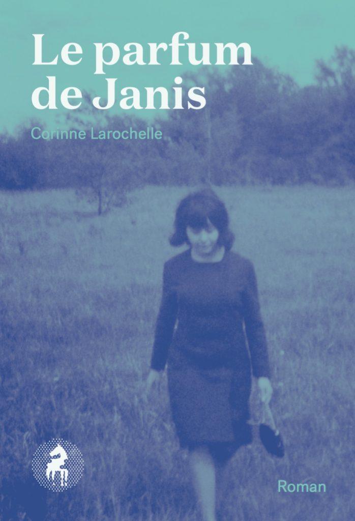 Corinne Larochelle, le Parfum de Janis, 2015, couverture