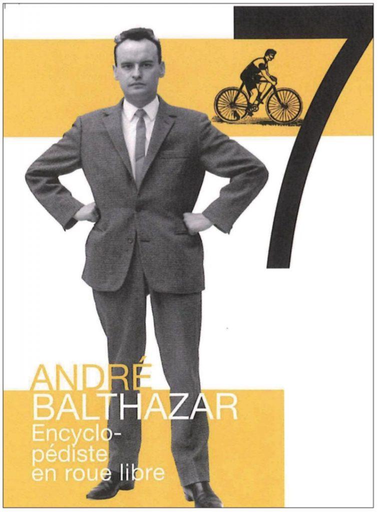 André Balthazar. Encyclopédiste en roue libre, 2015, couverture