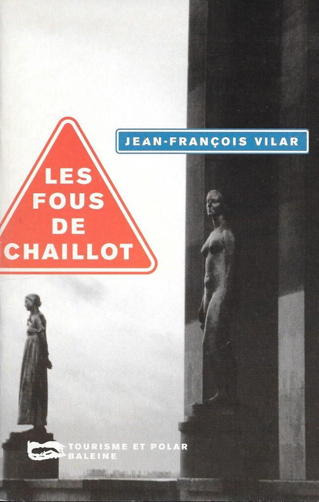 Jean-François Vilar, les Fous de Chaillot, 1997, couverture