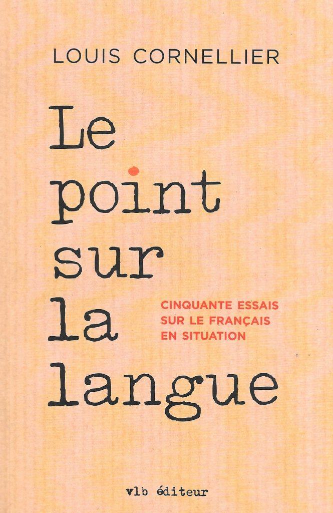 Louis Cornellier, le Point sur la langue, 2016, couvertureLouis Cornellier, le Point sur la langue, 2016, couverture
