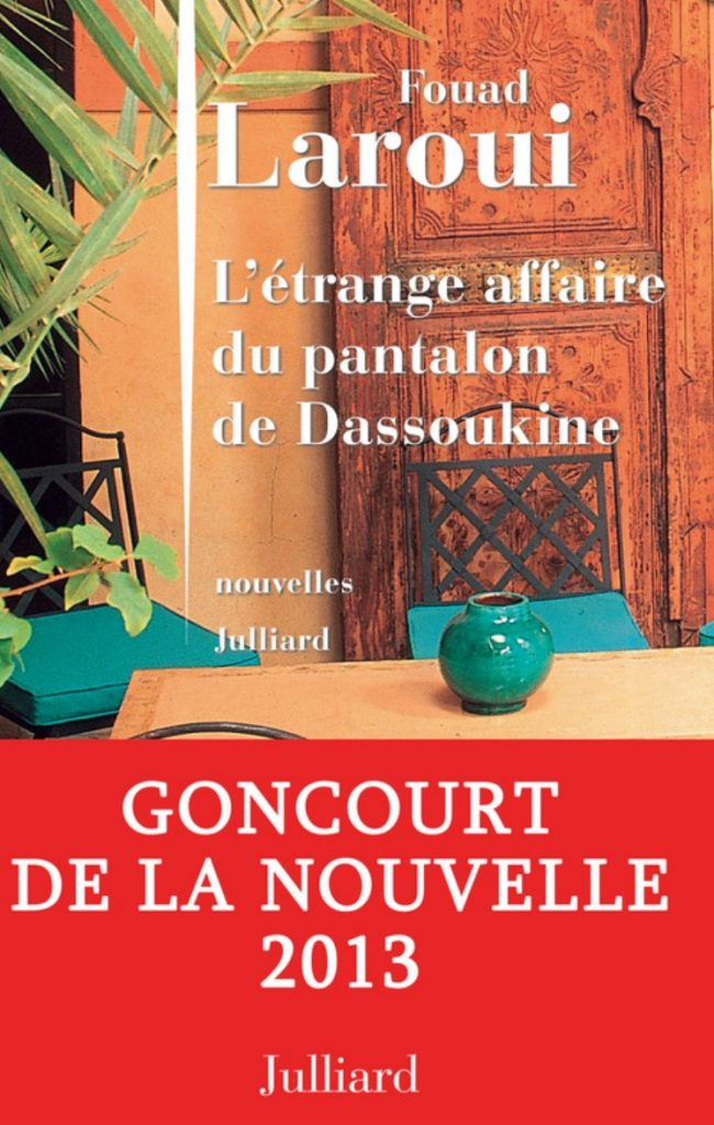 Fouad Laroui, l'Étrange Affaire du pantalon de Dassoukine, 2012, couverture