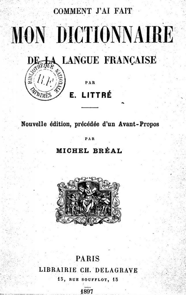 Émile Littré, Comment j'ai fait mon dictionnaire de la langue française, 1897, page de titre