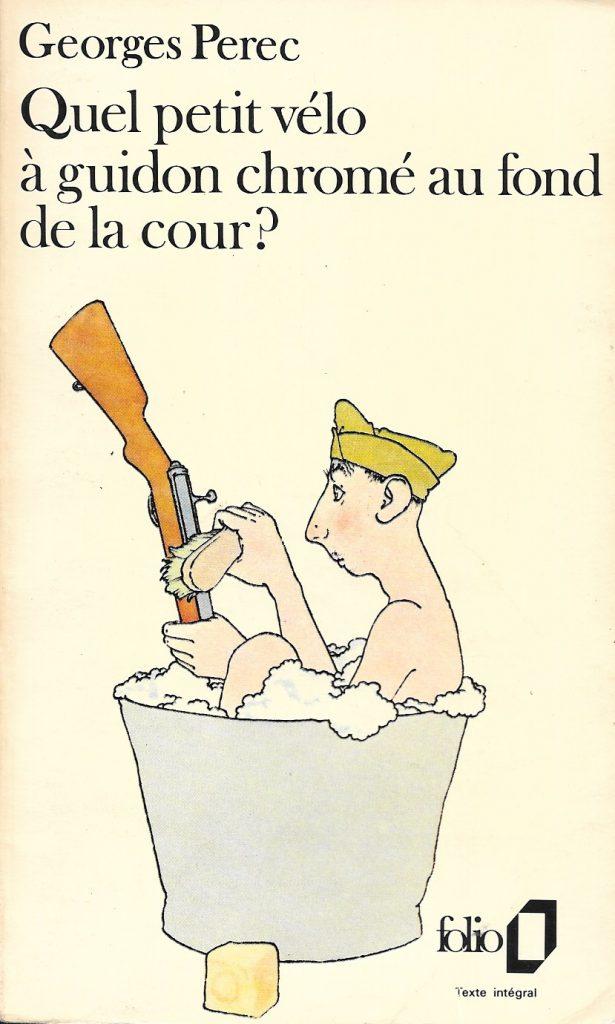 Georges Perec, Quel petit vélo à guidon chromé au fond de la cour ?, 1982, couverture