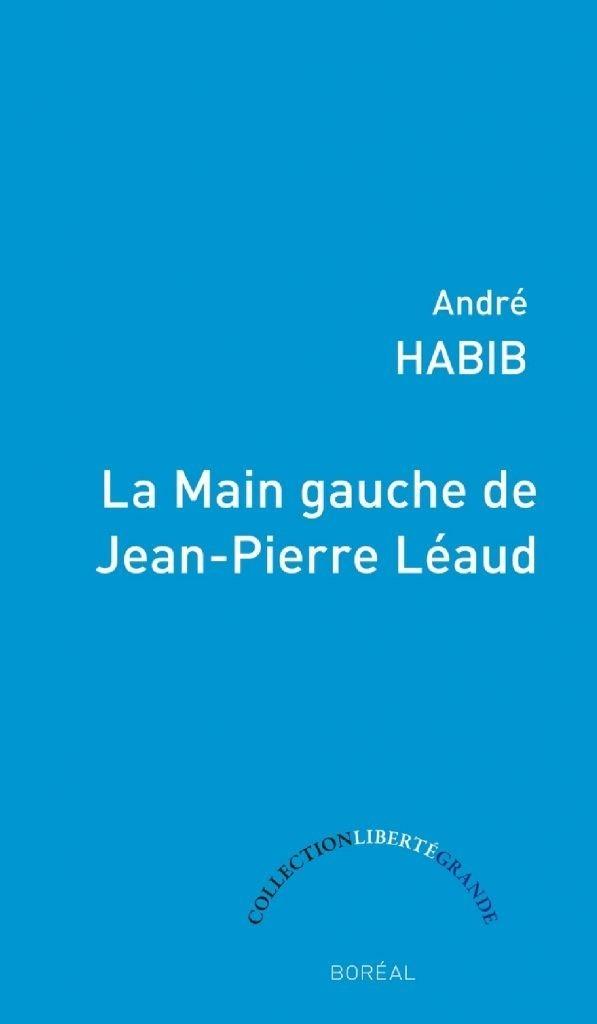 André Habib, la Main gauche de Jean-Pierre Léaud, 2015, couverture