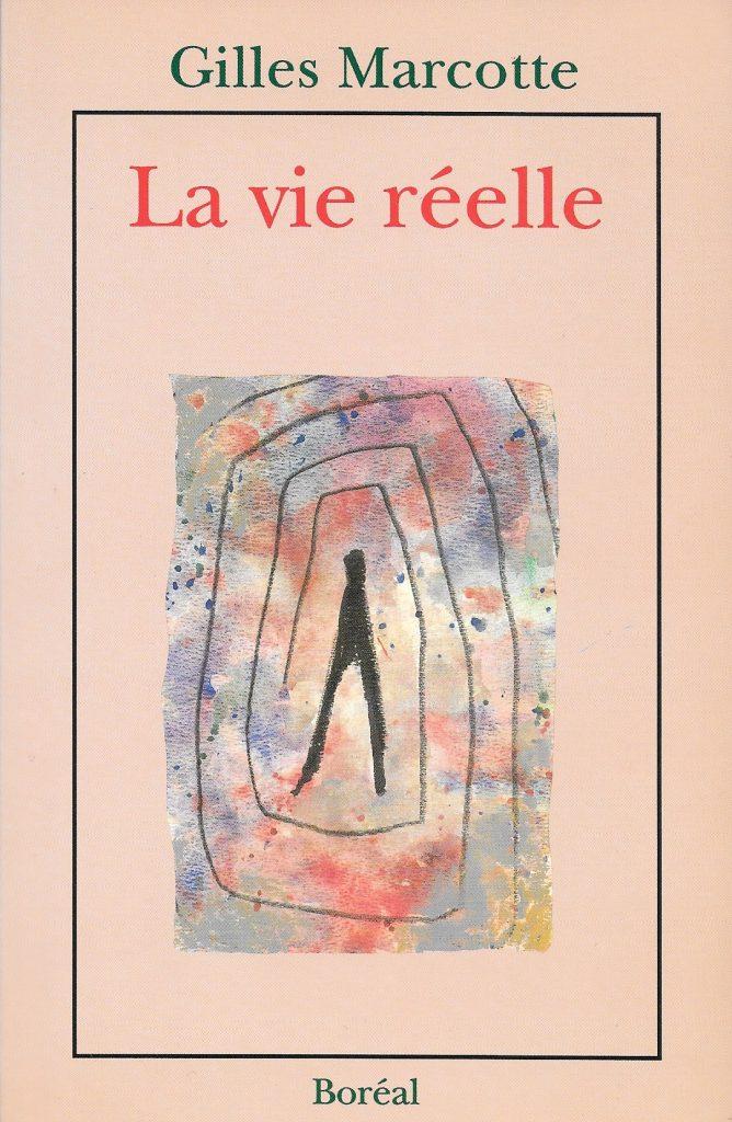 Gilles Marcotte, la Vie réelle, 1989, couverture