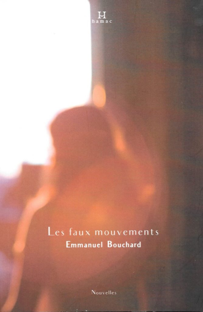 Emmanuel Bouchard, les Faux Mouvements, 2017, couverture