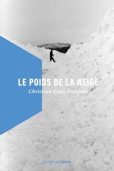 Christian Guay-Poliquin, le Poids de la neige, 2016, couverture