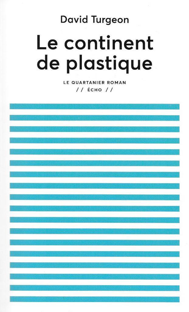 David Turgeon, le Continent de plastique, éd. de 2017, couverture