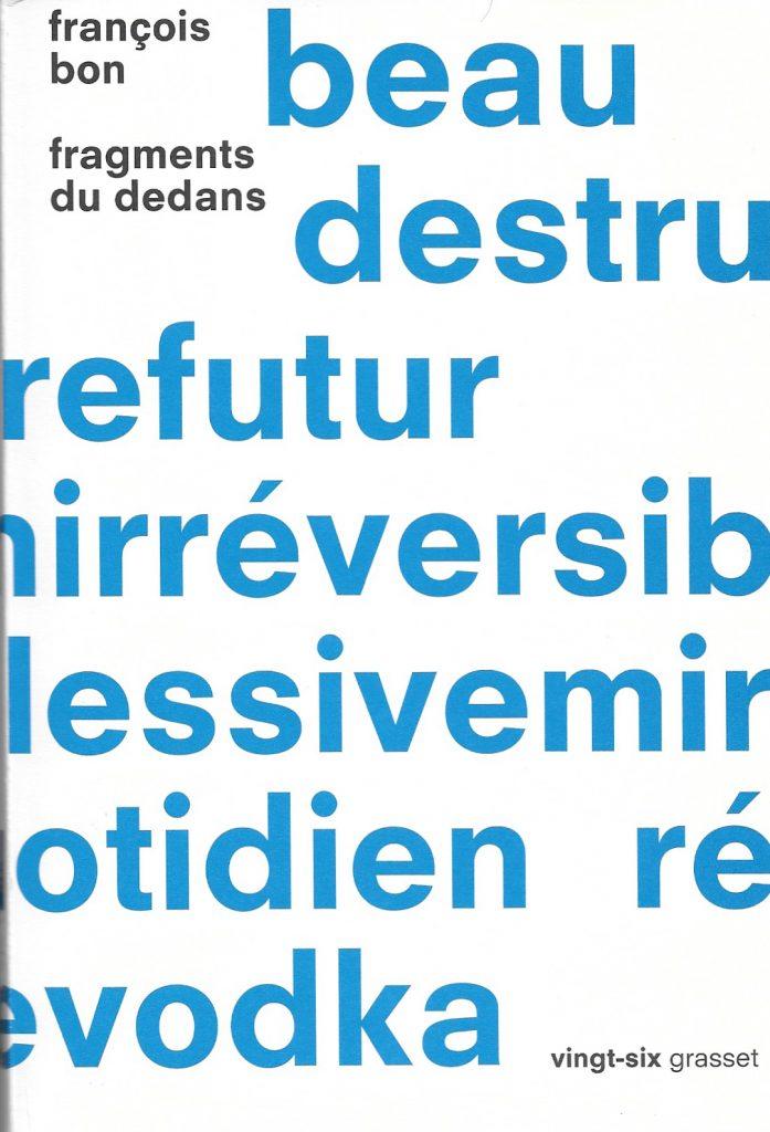 François Bon, Fragments du dedans, 2014, couverture