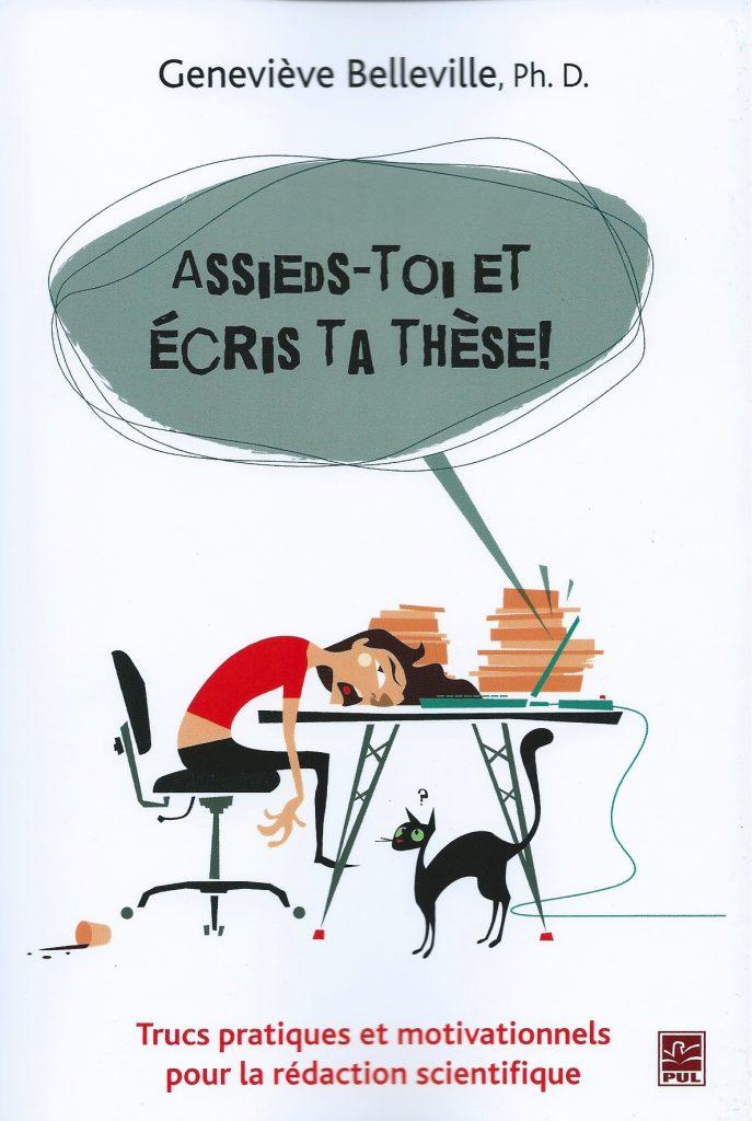 Geneviève Belleville, Assieds-toi et écris ta thèse !, 2014